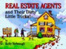 Real Estate Agents and Their Dirty Little Tricks - Kelly Yarbrough