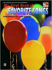 My First Book of Favorite Songs: Piano with Duet Acc. - Dan Coates