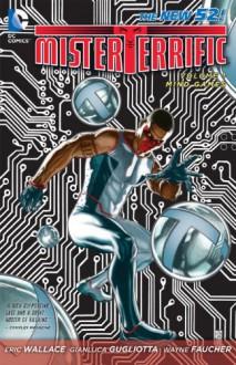 Mister Terrific, Vol. 1: Mind Games - Gianluca Gugliotta,Eric Wallace,J.G. Jones,Wayne Faucher