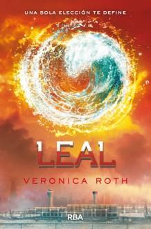 Leal (Divergente, #3) - Veronica Roth, Pilar Ramírez Tello