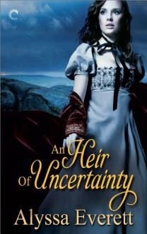 An Heir of Uncertainty - Alyssa Everett