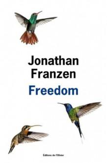 Freedom (Littérature étrangère) (French Edition) - Jonathan Franzen, Anne Wicke