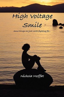 High Voltage Smile - Nichola Moffat
