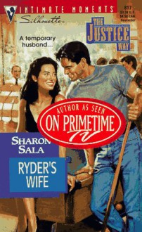 Ryder's Wife (The Justice Way) (Silhouette Intimate Moments No. 817) - Sharon Sala