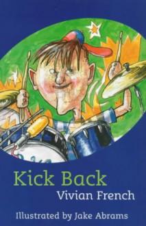Kick Back - Vivian French, Jake Abrams