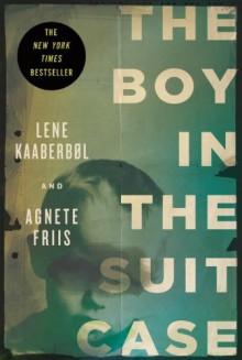 The Boy in the Suitcase (Nina Borg Mysteries) - 'Lene Kaaberbol', 'Agnete Friis'