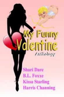 My Funny Valentine Anthology - Whiskey Creek Press Authors, Shari Dare, B.L. Foxxe, Kissa Starling