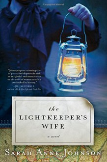 The Lightkeeper's Wife - Sarah Anne Johnson
