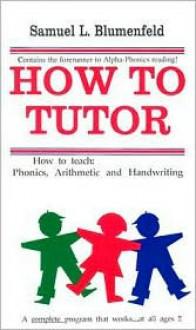 How To Tutor - Samuel L. Blumenfeld