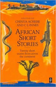 African Short Stories:Twenty Short Stories from Across the Continent - Chinua Achebe, C.L. Innes