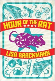 Hour of the Rat - Lisa Brackmann