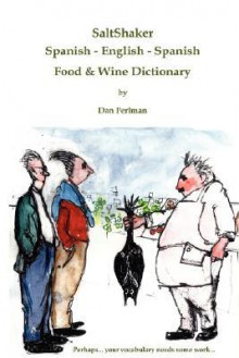 Saltshaker Spanish - English - Spanish Food & Wine Dictionary - Dan Perlman