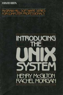 Introducing the UNIX System - Henry McGilton, Rachel Morgan
