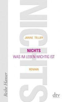Nichts: Was im Leben wichtig ist Roman - Janne Teller