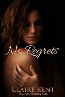 No Regrets - Claire Kent