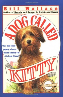 Dog Called Kitty - Bill Wallace