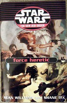 Force Heretic - Sean Williams, Shane Dix