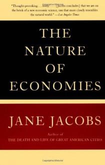 The Nature of Economies - Jane Jacobs
