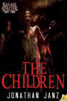 The Children (Savage Species) - Jonathan Janz