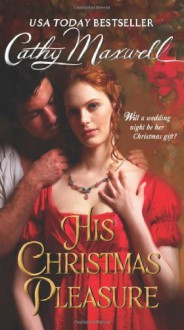His Christmas Pleasure - Cathy Maxwell