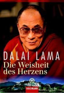Die Weisheit Des Herzens - Dalai Lama XIV, Bstan-'dzin-rgya-mtsho, Michael von Brück