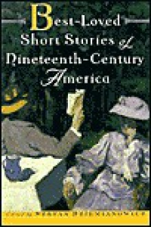 Best-Loved Short Stories of Nineteenth-Century America - Stefan R. Dziemianowicz