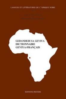 Gedandedi Sa Geviya. Dictionnaire Geviya-Francais - L. Van Der Veen, S. Bodinga-Bwa-Bodinga