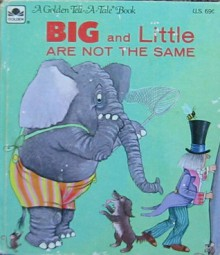 Big And Little Are Not The Same (Merrigold Press Tell A Tale Book) - Bob Ottum, George Buckett