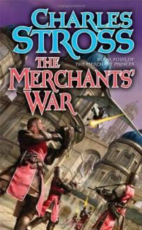 The Merchants' War (Merchant Princes, Book 4) - Charles Stross