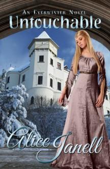 Untouchable (Everwinter Series, #1) - Alice Janell