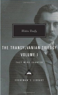 The Transylvanian Trilogy, Volume I: They Were Counted (Everyman's Library (Cloth)) - Miklós Bánffy