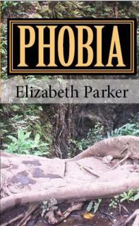 Phobia - Elizabeth Parker