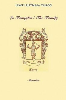 La Famiglia: The Family - Lewis Turco