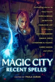 Magic City: Recent Spells - Patricia Briggs