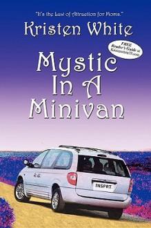 Mystic in a Minivan - Kristen White