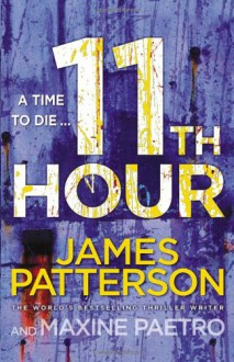 11th Hour - Maxine Paetro,James Patterson