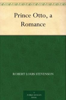 Prince Otto: a Romance - Robert Louis Stevenson