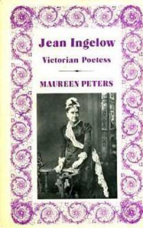 Jean Ingelow Victorian Poetess - Maureen Peters