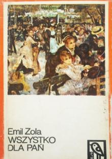 Wszystko dla pań - Emil Zola
