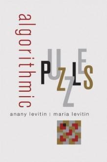 Algorithmic Puzzles - Anany Levitin, Maria Levitin