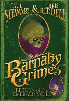 Barnaby Grimes: Return of the Emerald Skull - Paul Stewart, Chris Riddell