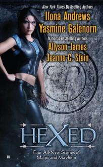 Hexed - Ilona Andrews,Allyson James,Yasmine Galenorn,Jeanne C. Stein