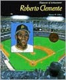 Roberto Clemente - Thomas W. Gilbert