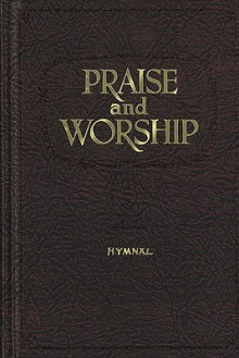 Praise and Worship -MRN: Hymnal - Lillenas Publishing Company