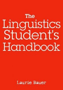 The Linguistics Student's Handbook - Laurie Bauer