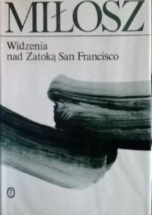 Widzenia nad Zatoką San Francisco - Czesław Miłosz