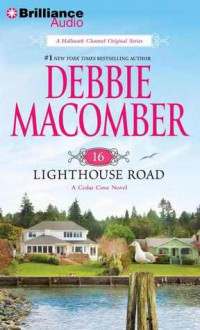 16 Lighthouse Road (Cedar Cove Series) - Debbie Macomber, Sandra Burr