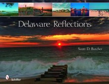 Delaware Reflections - Scott D. Butcher