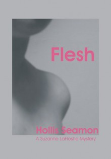 Flesh - Hollis Seamon
