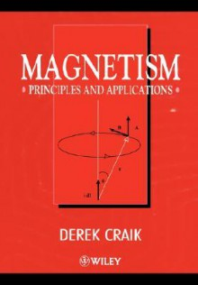 Magnetism: Principles and Applications - Derek J. Craik